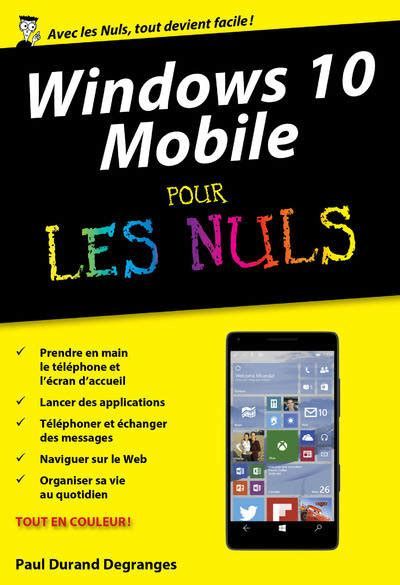 livre windows 10 mobile poche pour les nuls durand degranges paul interactive poche