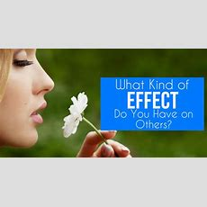 What Kind Of Effect Do You Have On Others?  Playbuzz