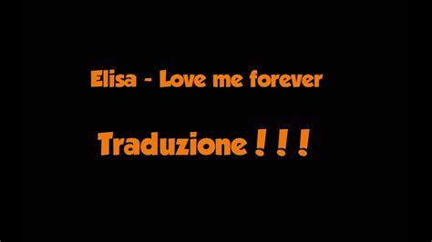 Forever Testo Traduzione Elisa Me Forever Testo