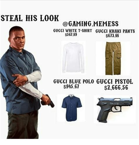 Polo Shirt Meme - steal his look memess gucci white t shirt gucci khaki pants 56189 61388 gucci blue polo gucci