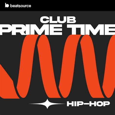 Club Prime Time - Hip-Hop, a playlist for DJs.