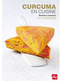 cuisiner avec du curcuma cuisiner le curcuma satoriz le bio pour tous