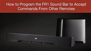 How To Program The Fr1 Sound Bar To Accept Commands From