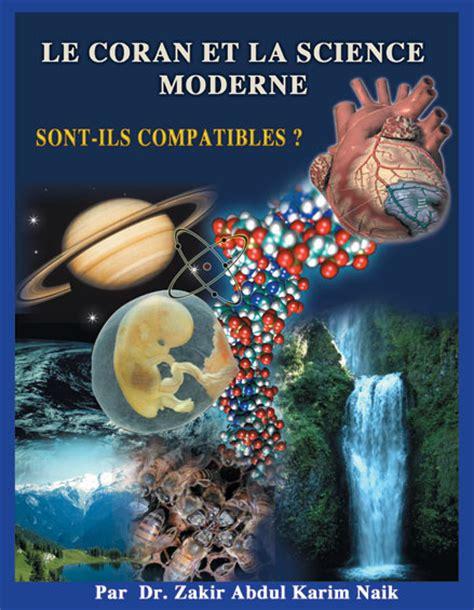 le coran et la science moderne sont ils compatibles le coran et la science moderne sont ils compatibles