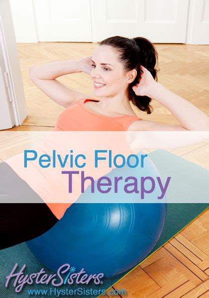 Pelvic Floor Physical Therapy  Pelvic Floor Article