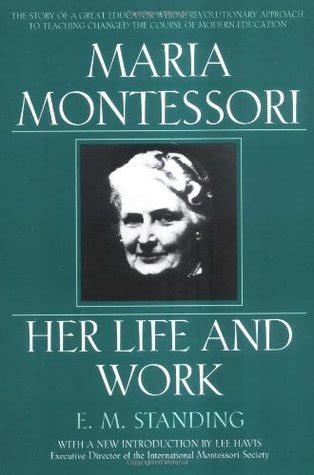 maria montessori  life  work  em standing