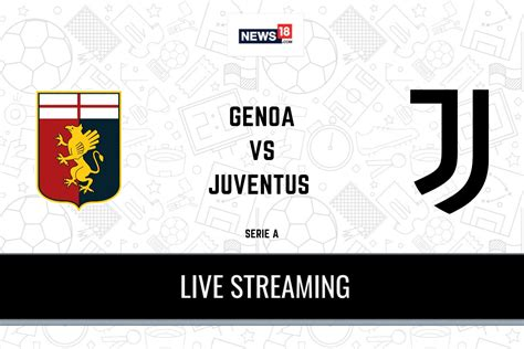 Serie A 2020-21 Genoa vs Juventus LIVE Streaming: When and ...