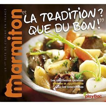 livre de cuisine marmiton la tradition que du bon recettes terroir marmiton