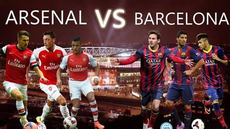 arsenal  barcelona   meet  youtube