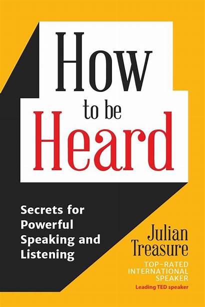 Heard Speaking Listening Powerful Julian Treasure Speak