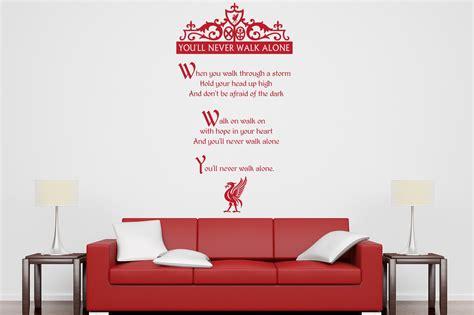 Bedroom Wall Stickers Lyrics by Lyrics To The Liverpool Football Club Song Never Walk