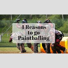 4 Reasons To Go Paintballing • A Moment With Franca