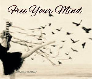 Free Your Mind – Morning Beans Blog