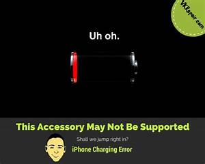 This Accessory May Not Be Supported Fix