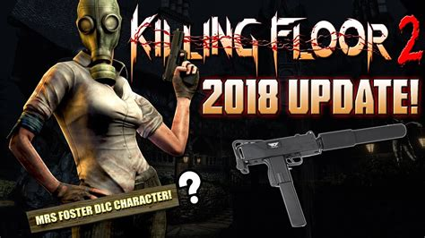 killing floor 2 endless mode killing floor 2 2018 update mac 10 confirmed new character endless mode youtube