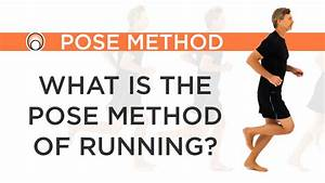 What Is The Pose Method Of Running