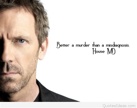 House Md Quotes House Md Quotes Images And Photos