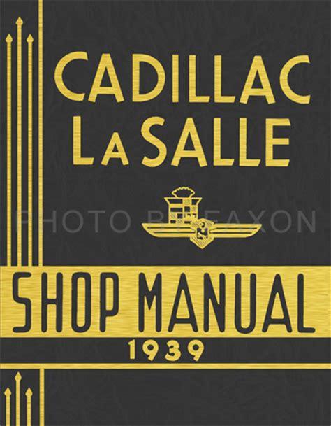 1939 1941 cadillac lasalle repair shop manual reprint