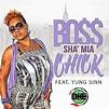 Boss Chick by SHA'MIA feat. YUNG SINN on Amazon Music ...
