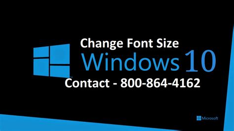 windows 10 help desk number change font size windows 10 contact support number 800