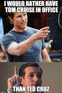 Tom Cruise vs. Ted Cruz - Imgflip