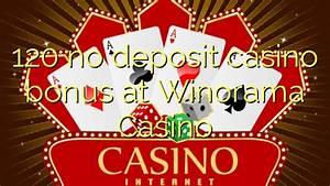120 no deposit casino bonus at Winorama Casino ⋆ No