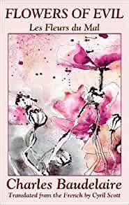 Flowers of evil baudelaire pdf. Amazon.com: Flowers of Evil (Les Fleurs du Mal ...