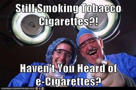 E Memes - cigarette memes