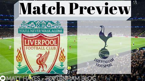 Liverpool vs Tottenham | Match Preview | Team News ...