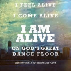 god s great dance floor by chris tomlin this song is