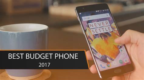 best cheap smartphone 2017 top 8 best budget phones 2017 funnydog tv