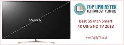 The Best 4k Ultra Hd Tv Best 55 Inch 4k Ultra Hd Tv 2018 Top Up Best 4k Tv Reviews