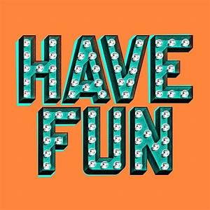 Have fun type typography light sign bulb graphic design 3D ...