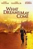 What Dreams May Come (1998) • movies.film-cine.com