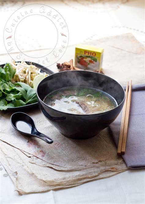cuisine addict com phô bô soupe vietnamienne au boeuf et nouilles de riz