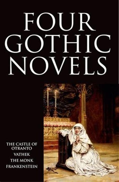gothic novels  castle  otranto vathek  monk frankenstein  horace walpole