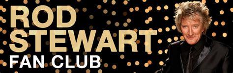 rod stewart fan club join the official rod stewart fan club rod stewart
