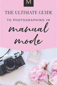Manual Mode  The Ultimate Guide For Beginner Photographers