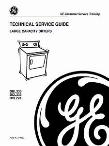 Ge Dryer Models Dbl333 Dcl333 And Dvl233 Service Manual