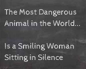 ~The most dange... Smile N Silence Quotes