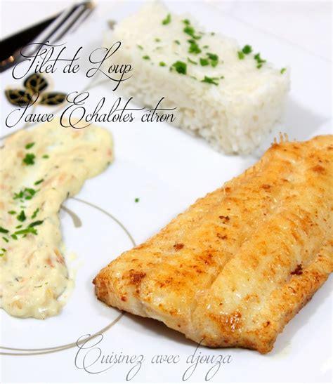 cuisiner un poisson loup de mer et sauce échalote citron recettes faciles