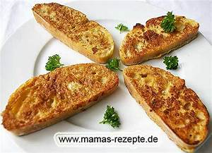 Mamas Rezepte : eier knoblauch brotschnitten mamas rezepte mit bild und kalorienangaben ~ Pilothousefishingboats.com Haus und Dekorationen