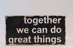 Custom Made Typography Word Art Sign - Together We Can Do