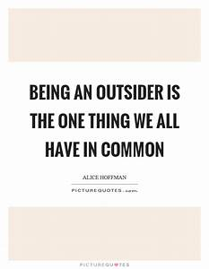 The gallery for --> Quotes About Being An Outsider