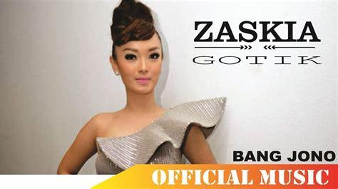Zaskia Gotik Bang Jono Official Music Lyric Youtube