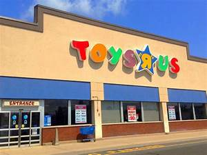 OFFICIAL: Toys R Us to close all stores | Manchester, CT Patch