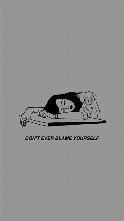 Quotes Aesthetic Sad Quote Yourself Blame Backgrounds