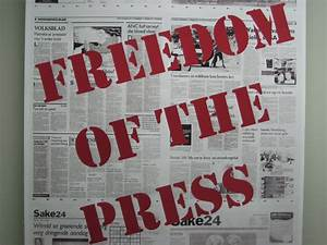 Why We All Need The Freedom Of The Press