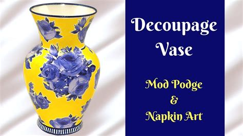 Decoupage Vase by Diy Decoupage Vase How To Tutorial