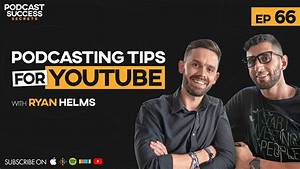 Podcasting Tips For Youtube